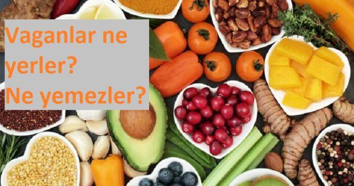 Veganlar ne yerler ne yemezler?