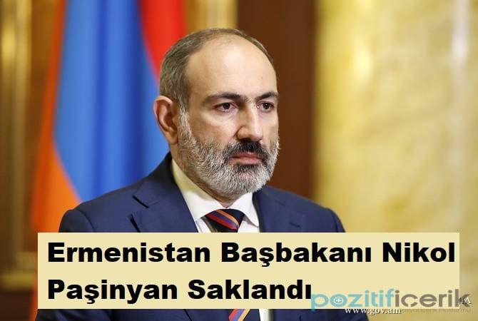 ermenistan başbakanı nikol paşinyan saklandı