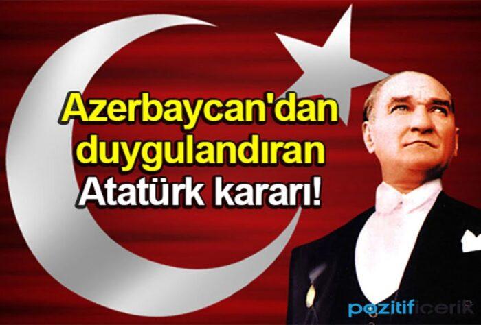 aliyev'den duygulandıran atatürk kararı!