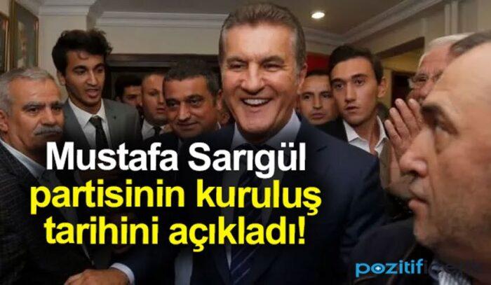 mustafa sarıgül partisinin kuruluş tarihini açıkladı!
