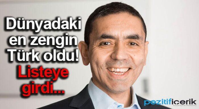 uğur şahin dünyanın en zengin türk'ü oldu!